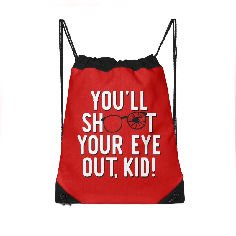 You'll shoot your eye out! Accessories Drawstring Bag Bag by Ninth Street Design's Artist Shop