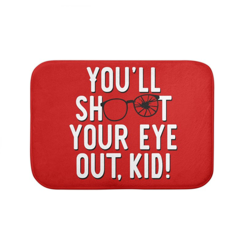 You'll shoot your eye out! Home Bath Mat by Ninth Street Design's Artist Shop