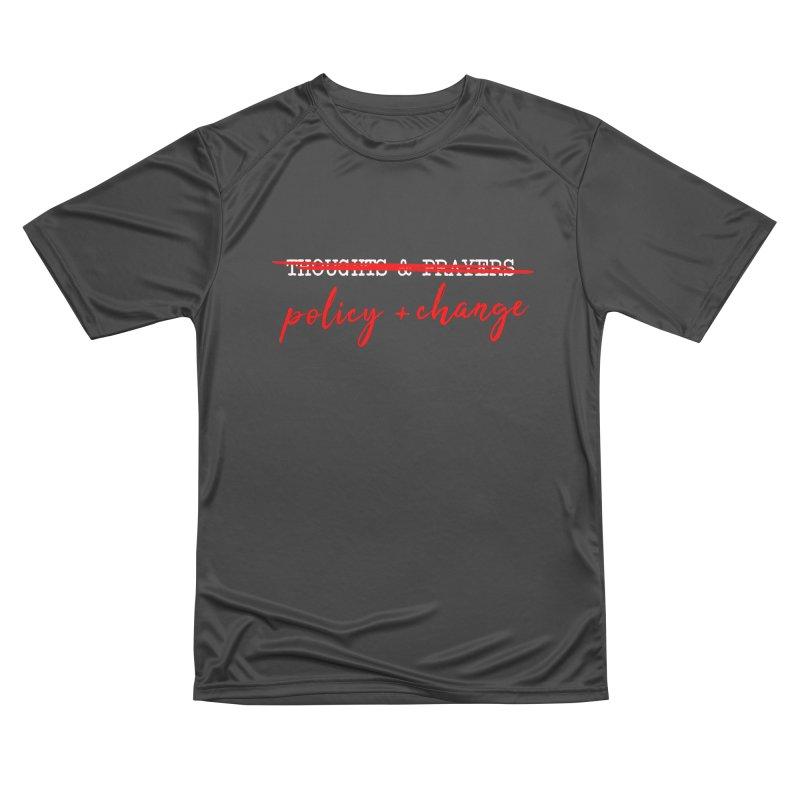 Policy + Change Women's Performance Unisex T-Shirt by Ninth Street Design's Artist Shop