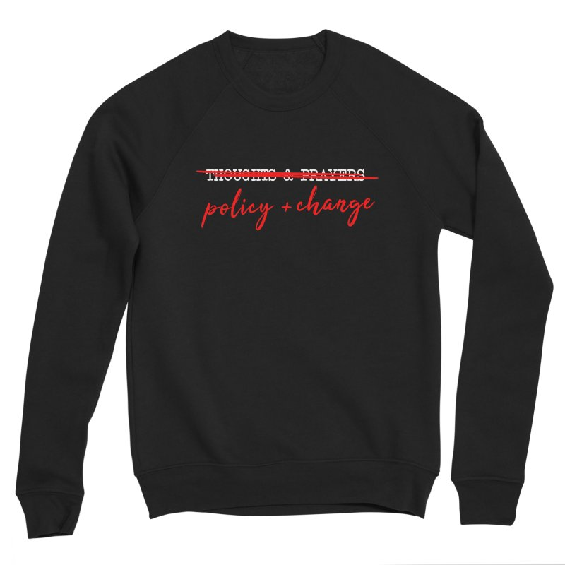 Policy + Change Women's Sponge Fleece Sweatshirt by Ninth Street Design's Artist Shop