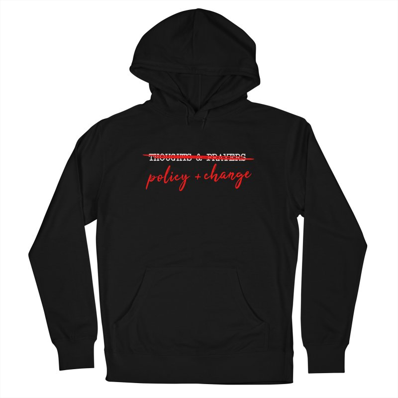 Policy + Change Women's French Terry Pullover Hoody by Ninth Street Design's Artist Shop