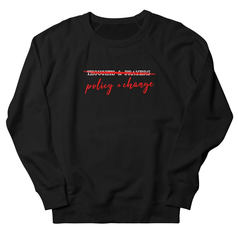 Policy + Change Men's French Terry Sweatshirt by Ninth Street Design's Artist Shop