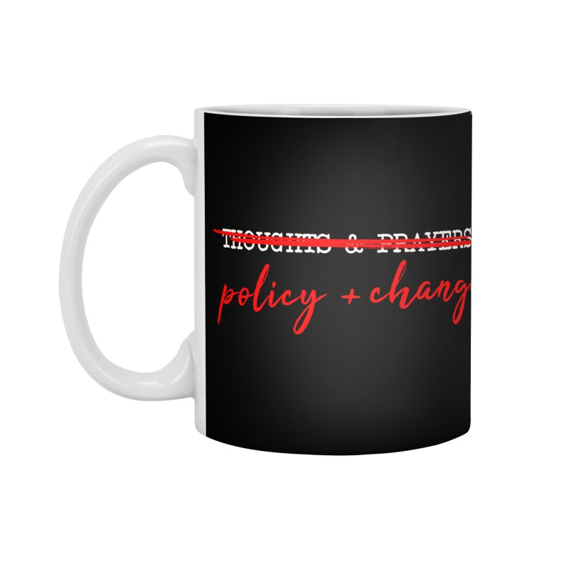 Policy + Change Accessories Standard Mug by Ninth Street Design's Artist Shop