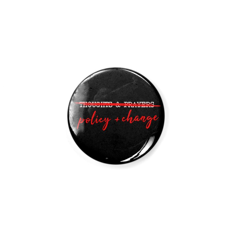 Policy + Change Accessories Button by Ninth Street Design's Artist Shop