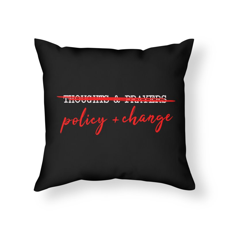 Policy + Change Home Throw Pillow by Ninth Street Design's Artist Shop