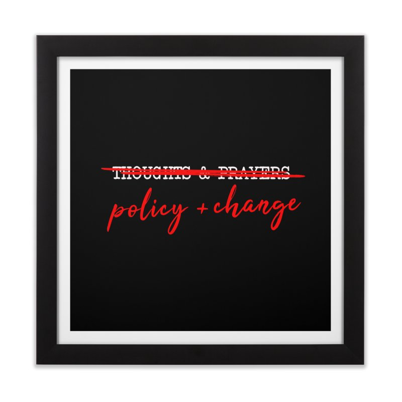 Policy + Change Home Framed Fine Art Print by Ninth Street Design's Artist Shop