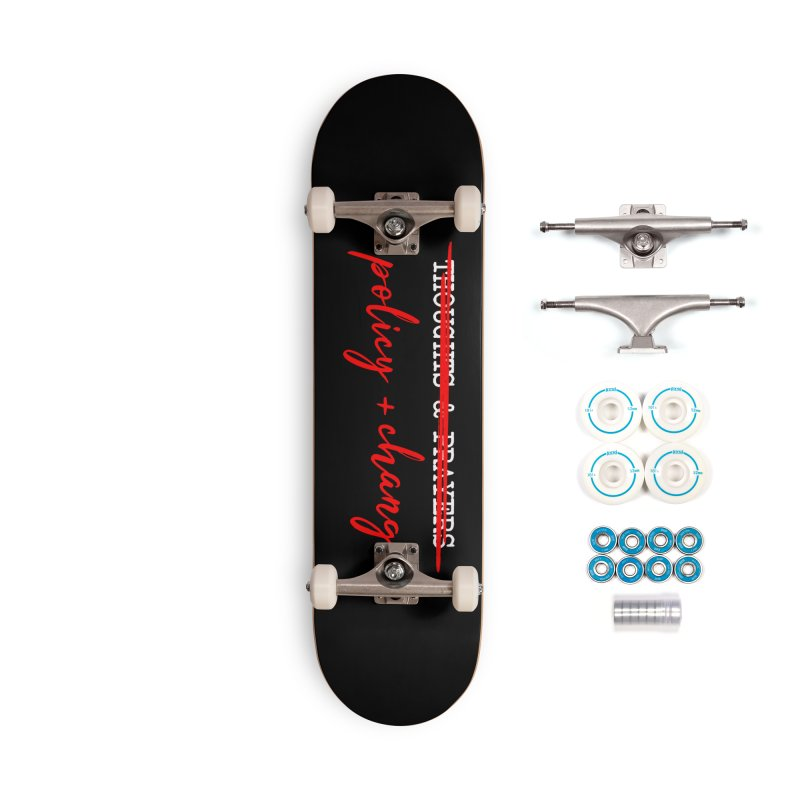 Policy + Change Accessories Complete - Basic Skateboard by Ninth Street Design's Artist Shop