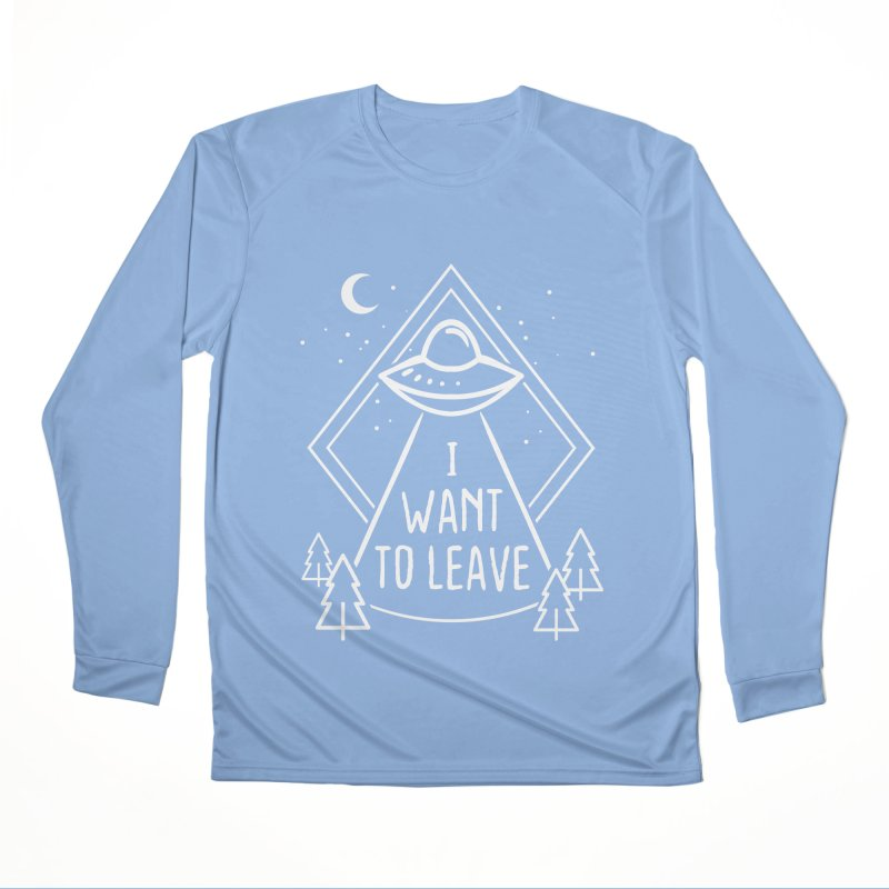 I want to leave Men's Performance Longsleeve T-Shirt by Ninth Street Design's Artist Shop