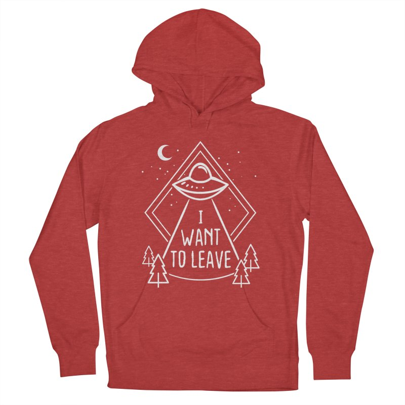 I want to leave Women's French Terry Pullover Hoody by Ninth Street Design's Artist Shop