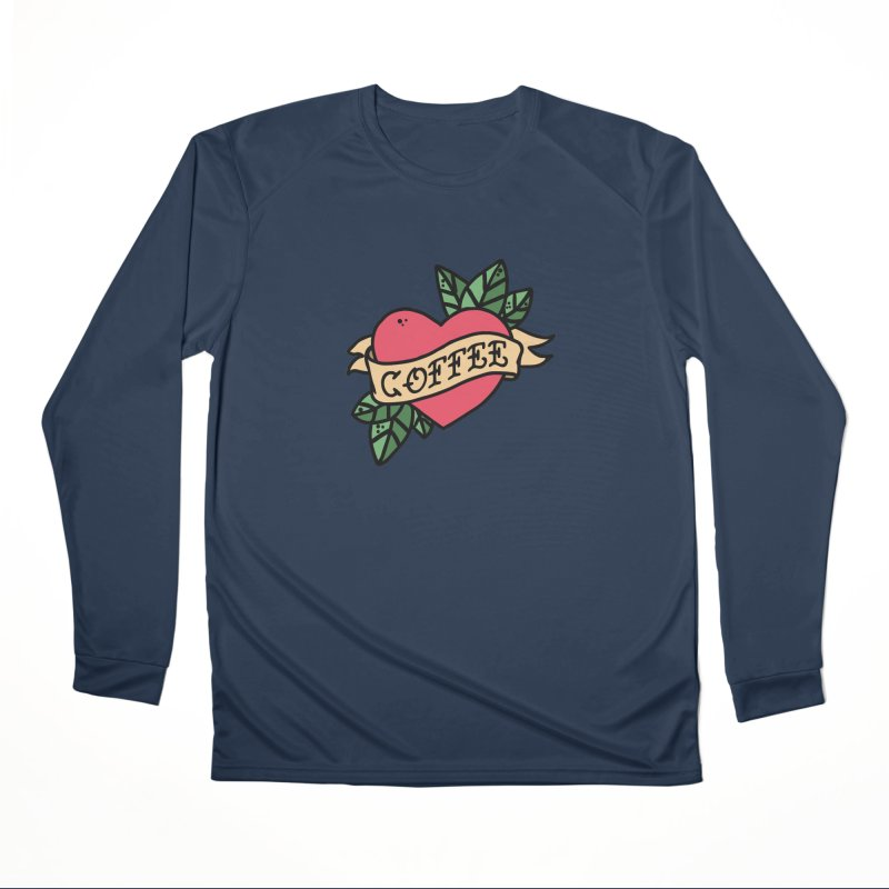Hardcore Coffee Women's Performance Unisex Longsleeve T-Shirt by Ninth Street Design's Artist Shop