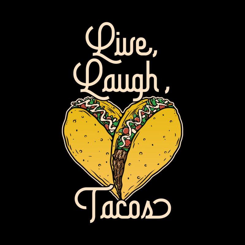 Live, laugh, tacos Men's T-Shirt by Ninth Street Design's Artist Shop
