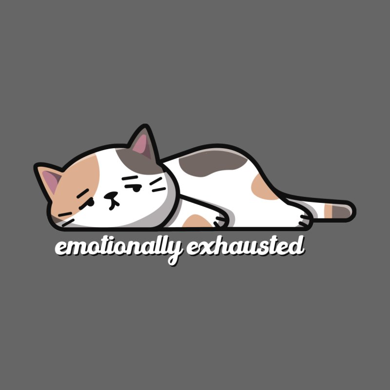 Emotionally Exhausted Men's T-Shirt by Ninth Street Design's Artist Shop