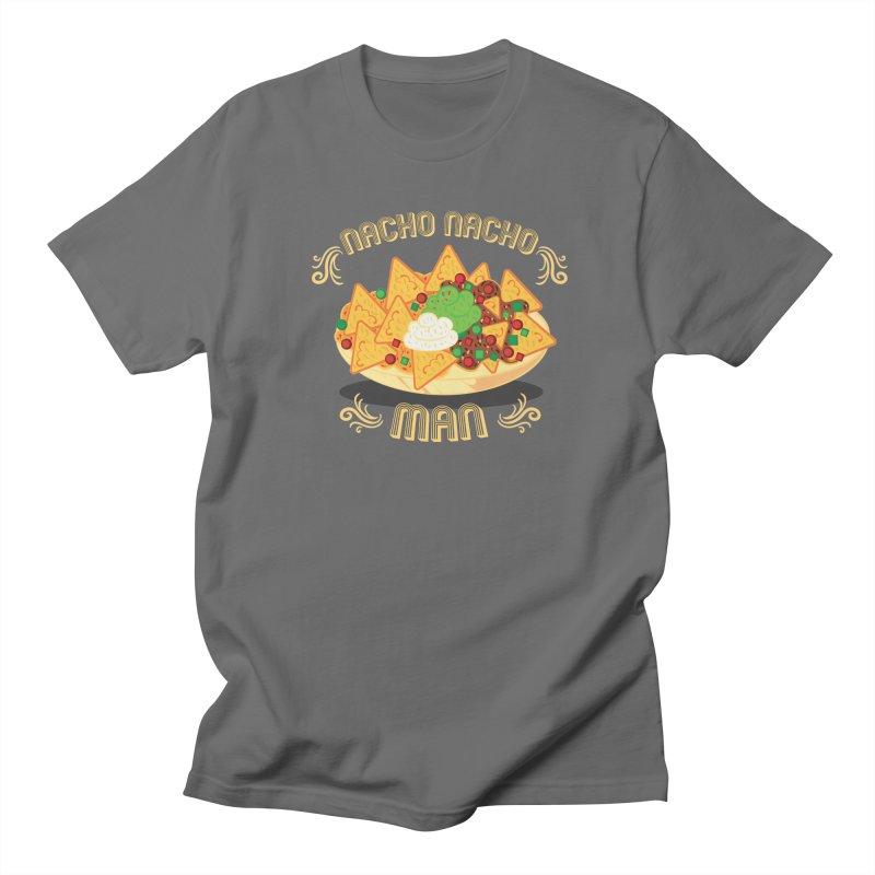 Nacho Nacho Man Men's T-Shirt by Ninth Street Design's Artist Shop
