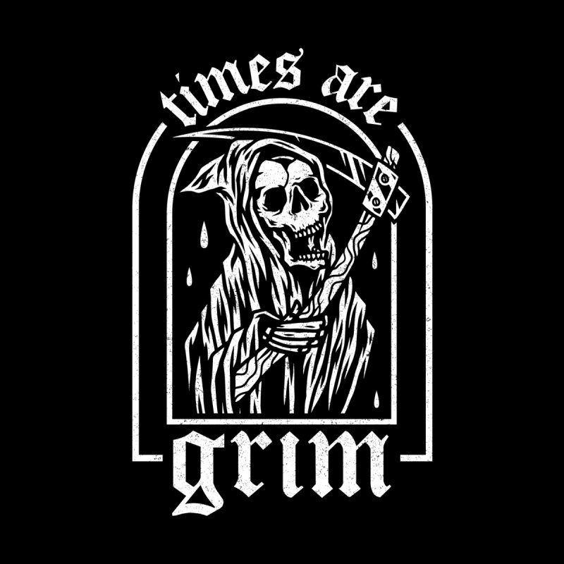 Times are Grim Women's Zip-Up Hoody by Ninth Street Design's Artist Shop