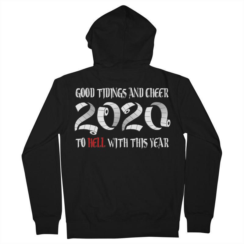 To hell with 2020 Women's Zip-Up Hoody by Ninth Street Design's Artist Shop