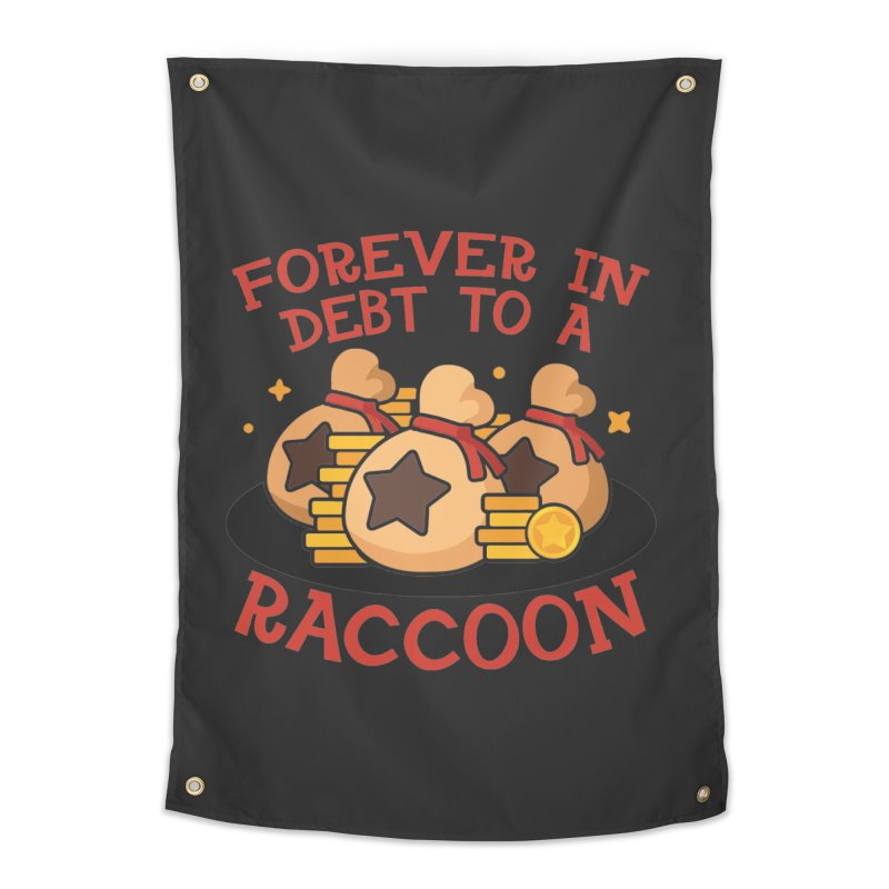 Forever in debt to a raccoon Home Tapestry by Ninth Street Design's Artist Shop