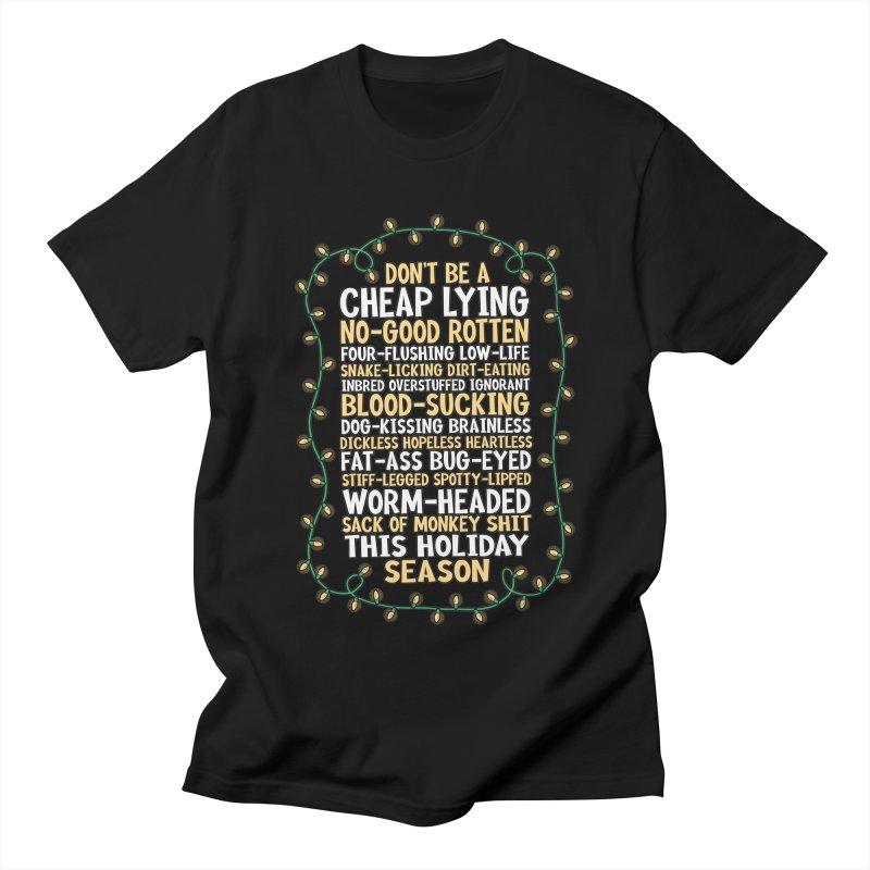 Don't be like Mr. Shirley Men's T-Shirt by Ninth Street Design's Artist Shop