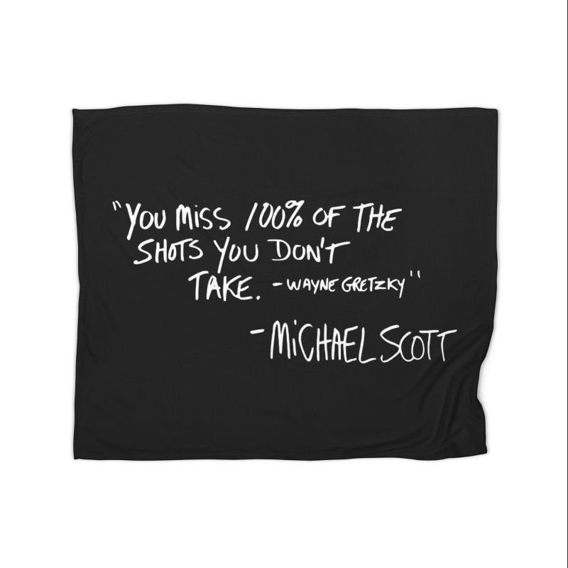 You Miss 100% Of The Shots You Don't Take Home Blanket by Ninth Street Design's Artist Shop