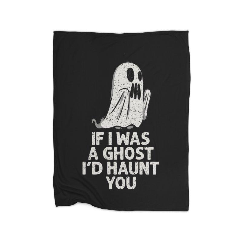 I'd haunt you Home Blanket by Ninth Street Design's Artist Shop