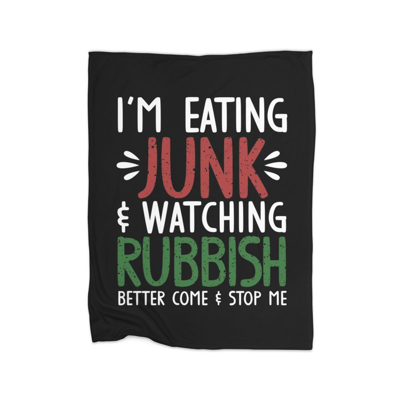 Eating junk & watching rubbish! Home Blanket by Ninth Street Design's Artist Shop