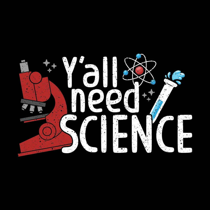 Y'all need science Kids Baby Bodysuit by Ninth Street Design's Artist Shop