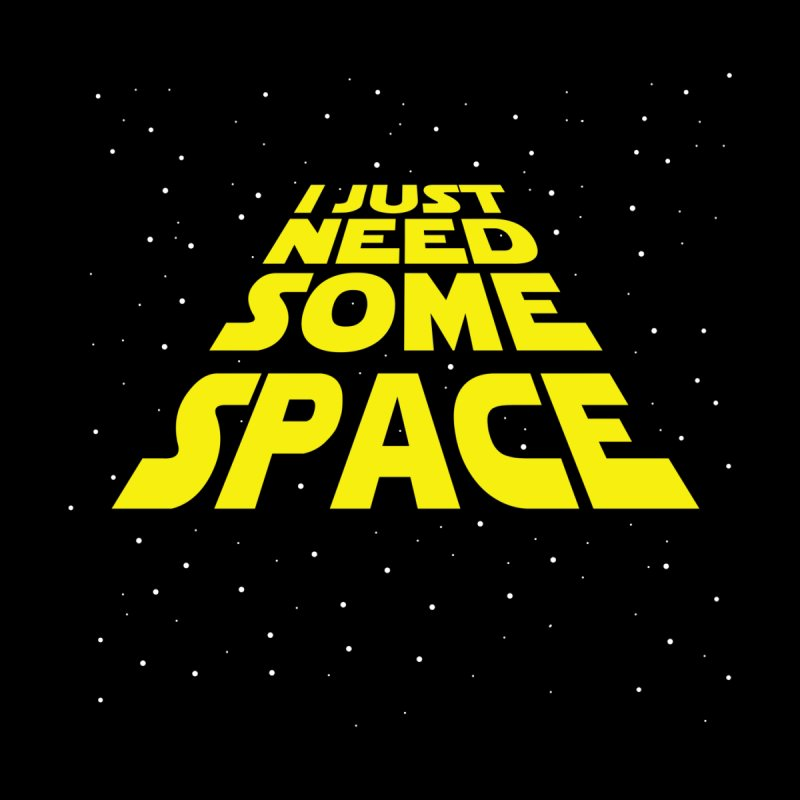 I just need some space by ninthstreetdesign's Artist Shop