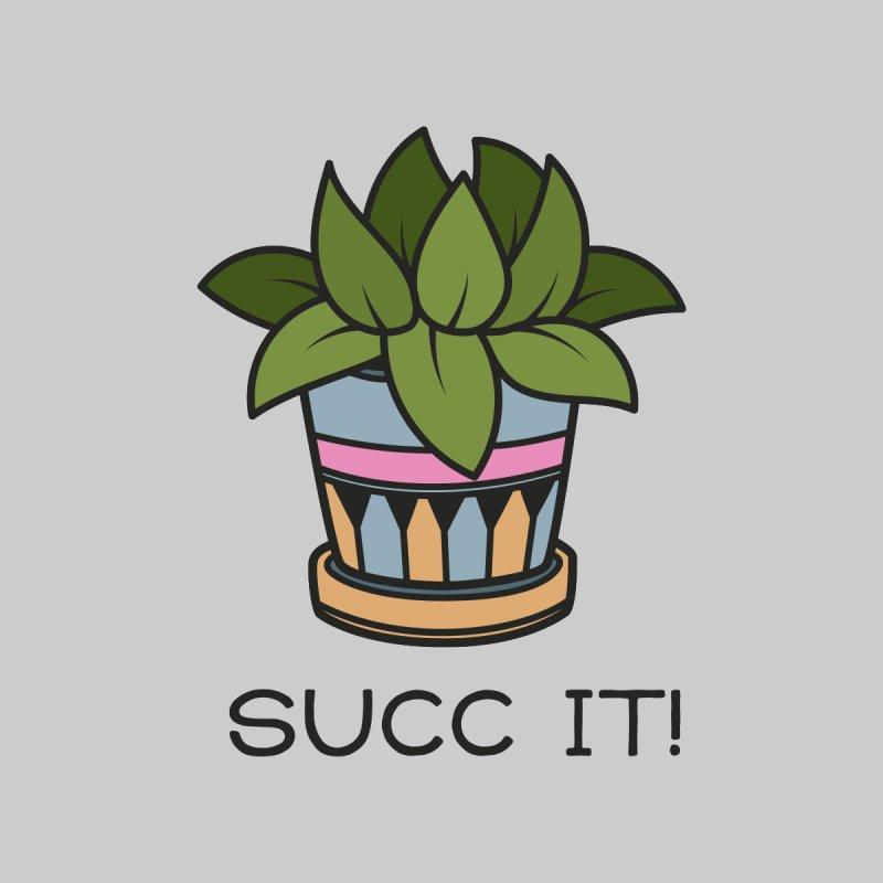 Succ it! by ninthstreetdesign's Artist Shop