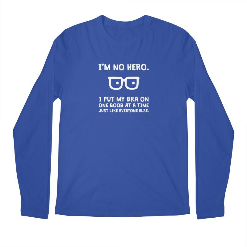 I'm no hero Men's Longsleeve T-Shirt by ninthstreetdesign's Artist Shop