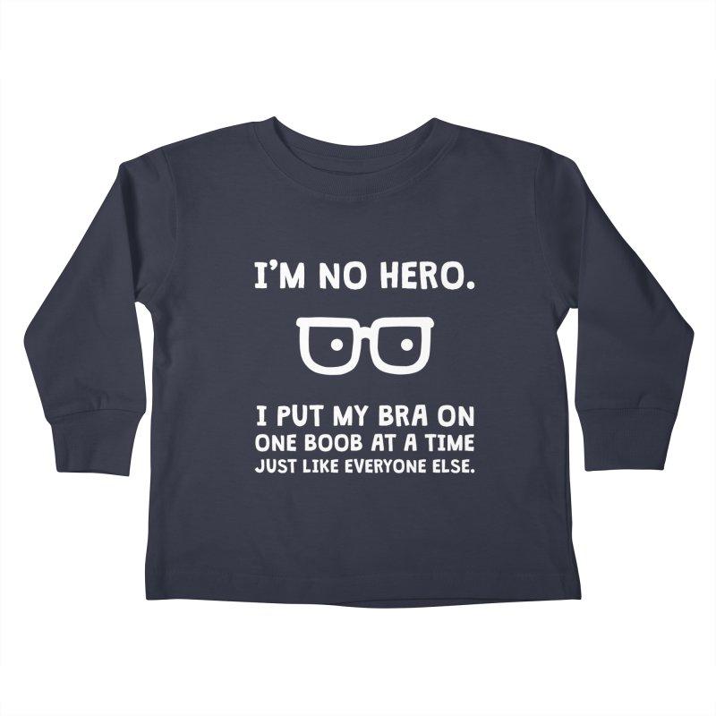 I'm no hero Kids Toddler Longsleeve T-Shirt by ninthstreetdesign's Artist Shop