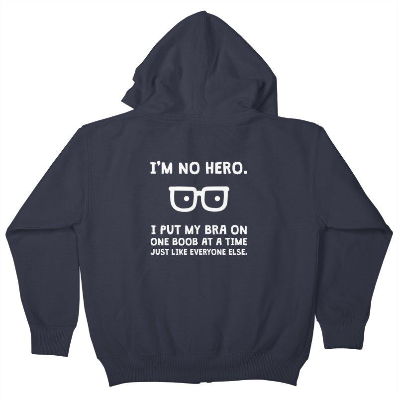 I'm no hero Kids Zip-Up Hoody by ninthstreetdesign's Artist Shop