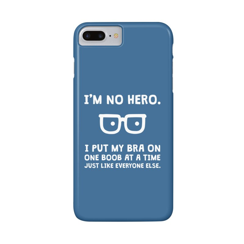 I'm no hero Accessories Phone Case by ninthstreetdesign's Artist Shop