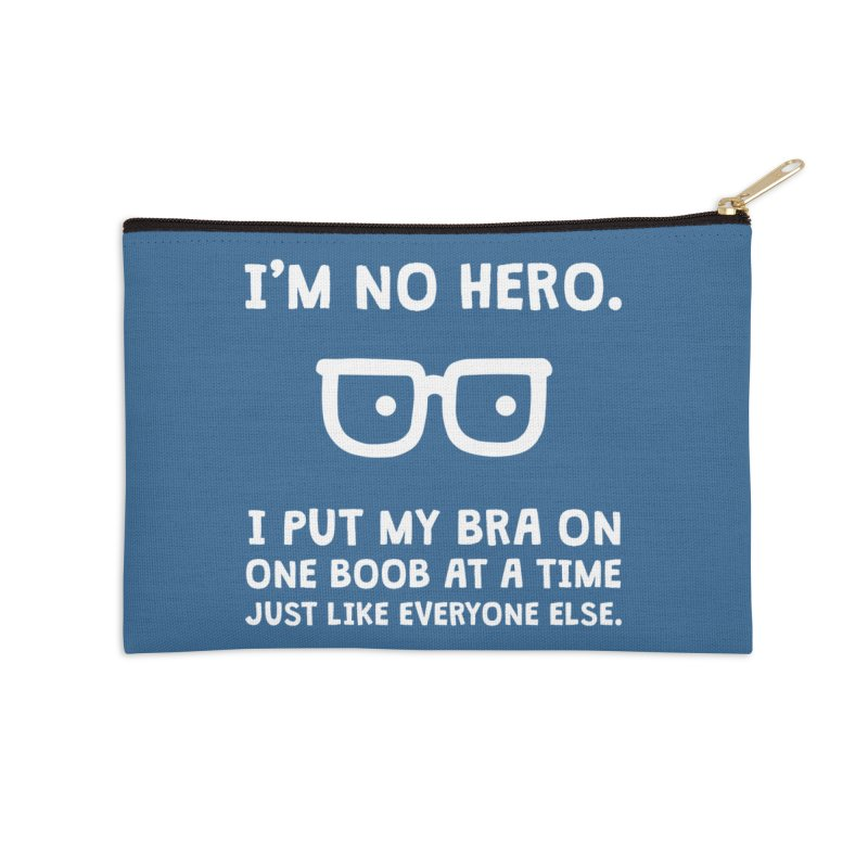 I'm no hero Accessories Zip Pouch by ninthstreetdesign's Artist Shop