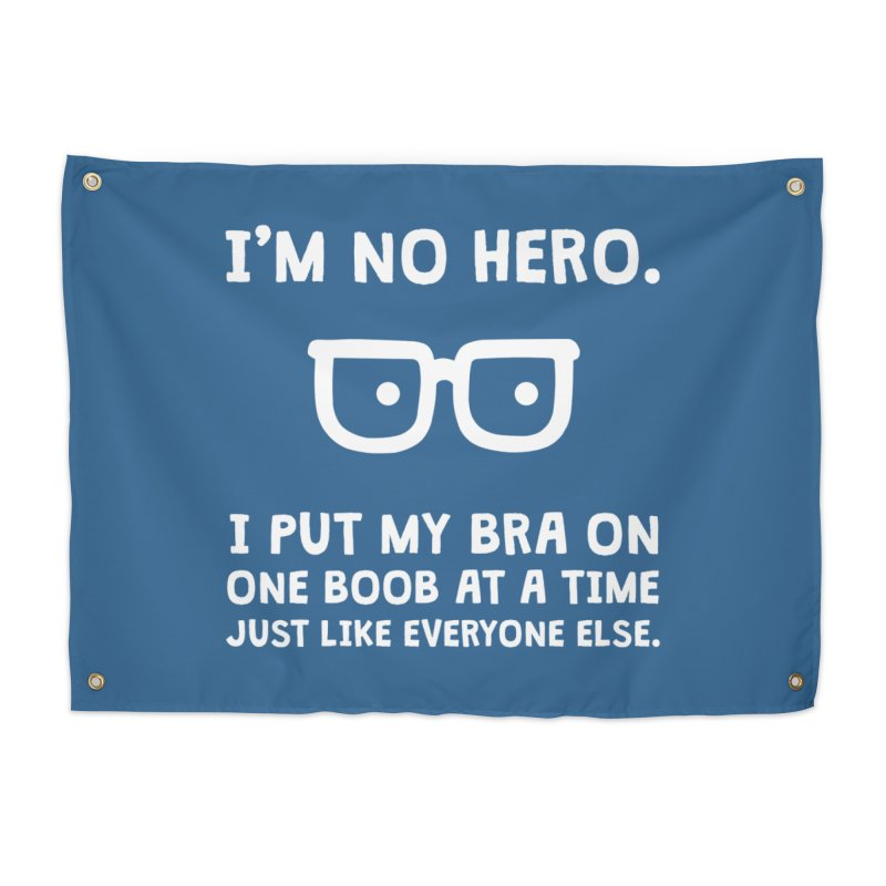I'm no hero Home Tapestry by ninthstreetdesign's Artist Shop