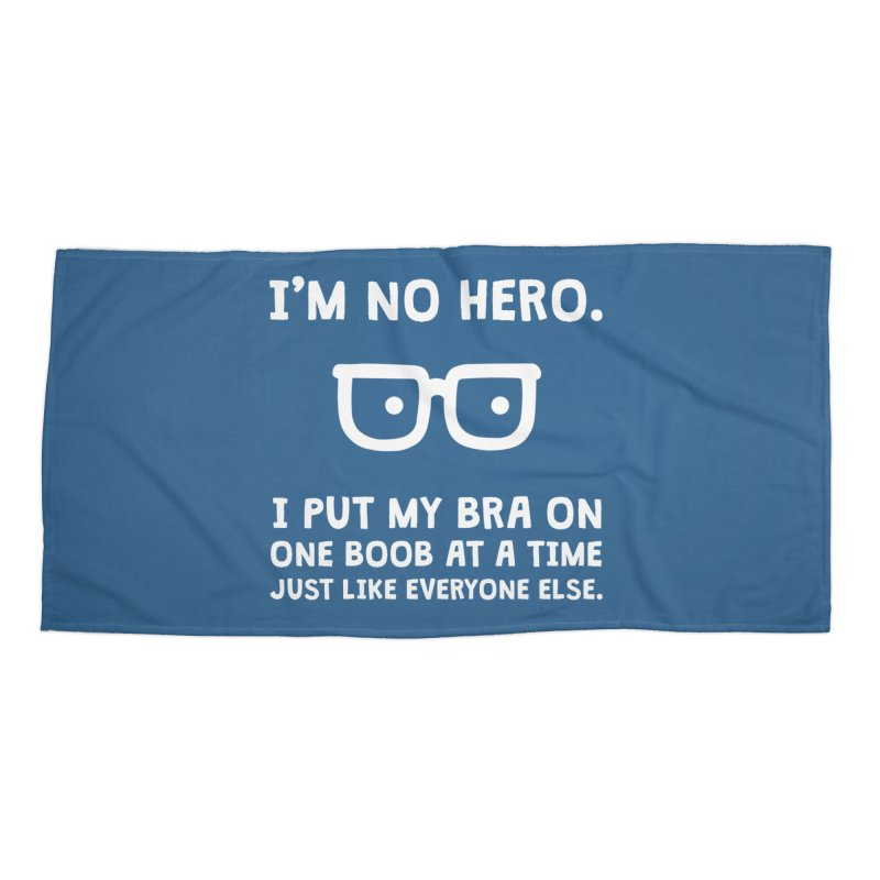 I'm no hero Accessories Beach Towel by ninthstreetdesign's Artist Shop