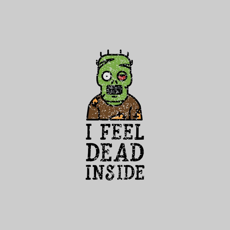 Dead inside by ninthstreetdesign's Artist Shop