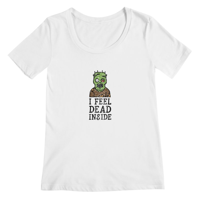 Dead inside Women's Scoopneck by ninthstreetdesign's Artist Shop
