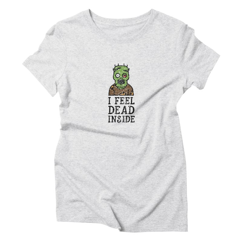 Dead inside Women's Triblend T-Shirt by ninthstreetdesign's Artist Shop