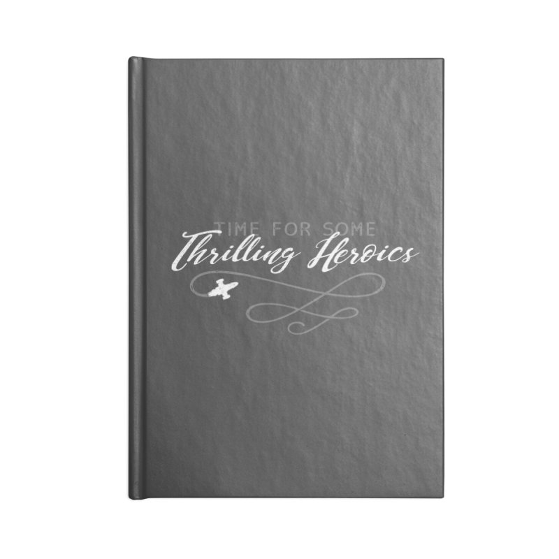 Thrilling Heroics Accessories Notebook by ninthstreetdesign's Artist Shop