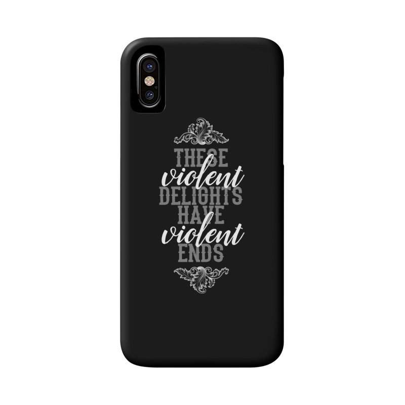 Violent Delights Accessories Phone Case by ninthstreetdesign's Artist Shop