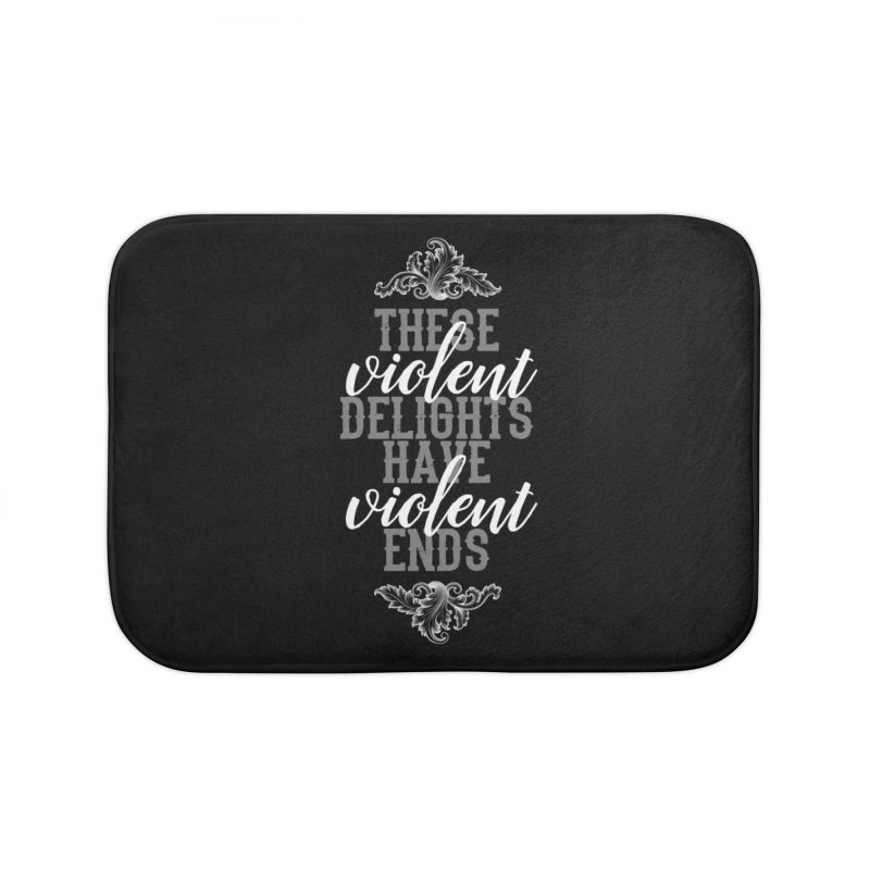 Violent Delights Home Bath Mat by ninthstreetdesign's Artist Shop