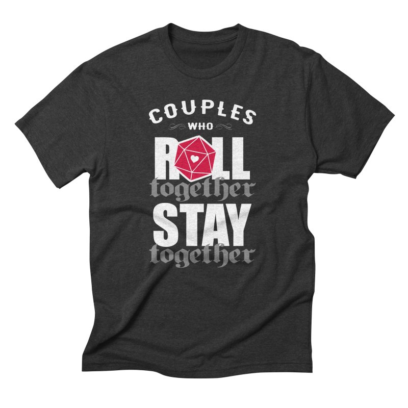 Couples who roll together Men's Triblend T-shirt by ninthstreetdesign's Artist Shop