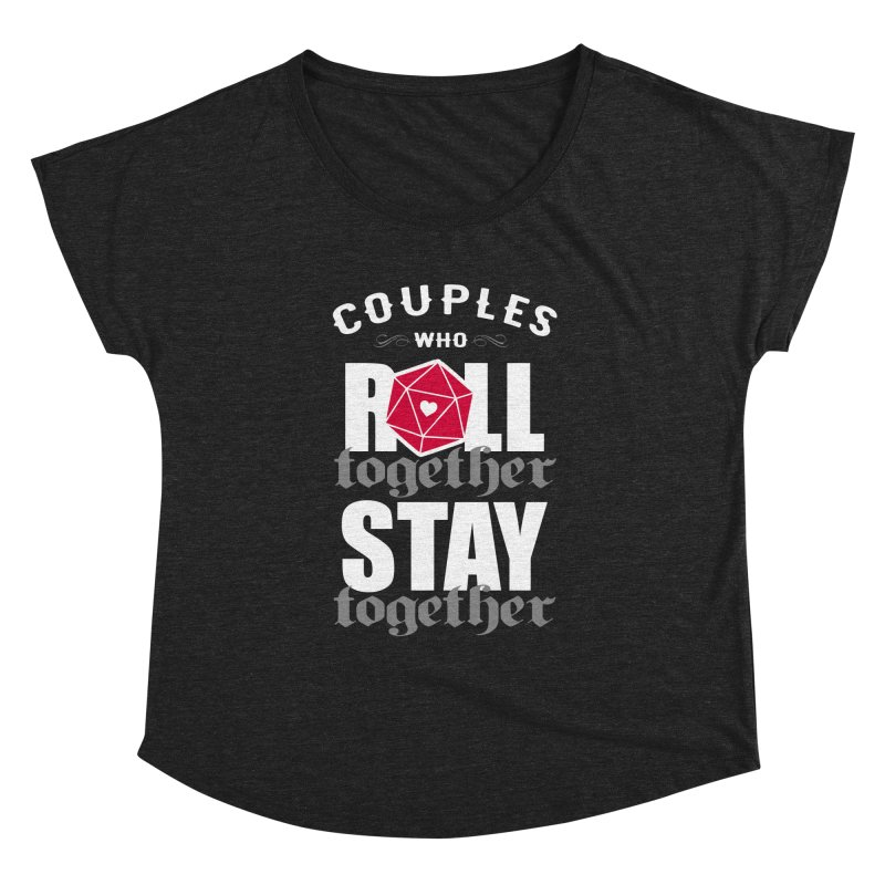 Couples who roll together Women's Dolman by ninthstreetdesign's Artist Shop