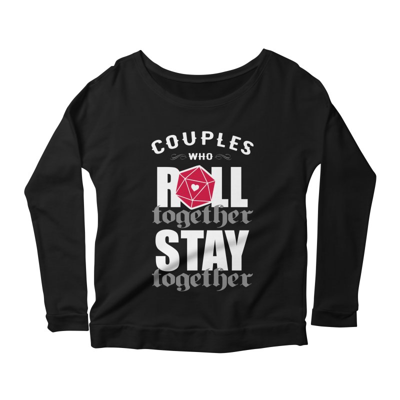 Couples who roll together Women's Longsleeve Scoopneck  by ninthstreetdesign's Artist Shop