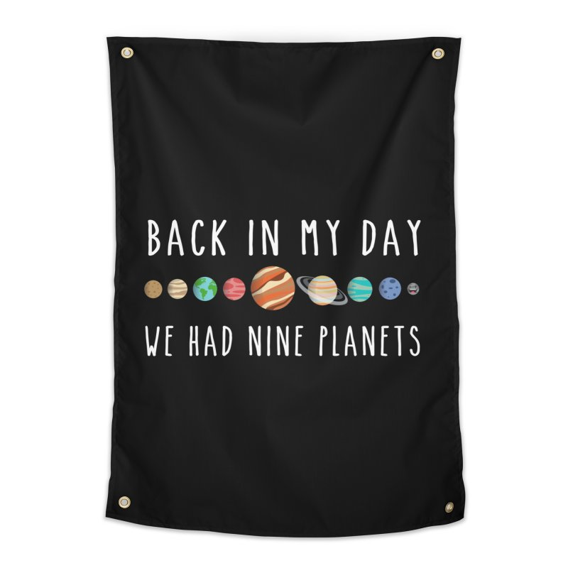 Back in my day, we had nine planets Home Tapestry by ninthstreetdesign's Artist Shop