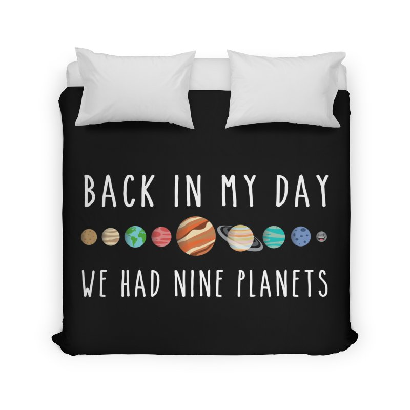 Back in my day, we had nine planets Home Duvet by ninthstreetdesign's Artist Shop