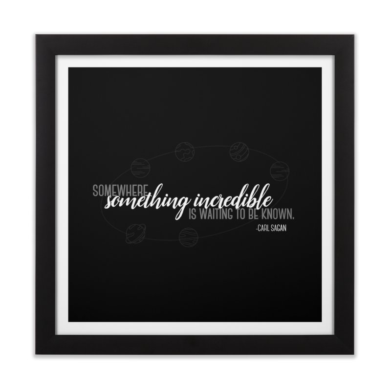 Something incredible Home Framed Fine Art Print by ninthstreetdesign's Artist Shop