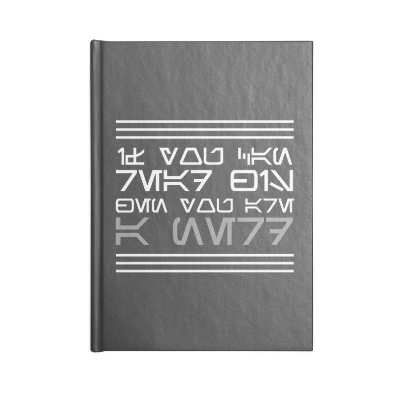 Aurebesh - If you can read this, then you're a nerd Accessories Blank Journal Notebook by ninthstreetdesign's Artist Shop