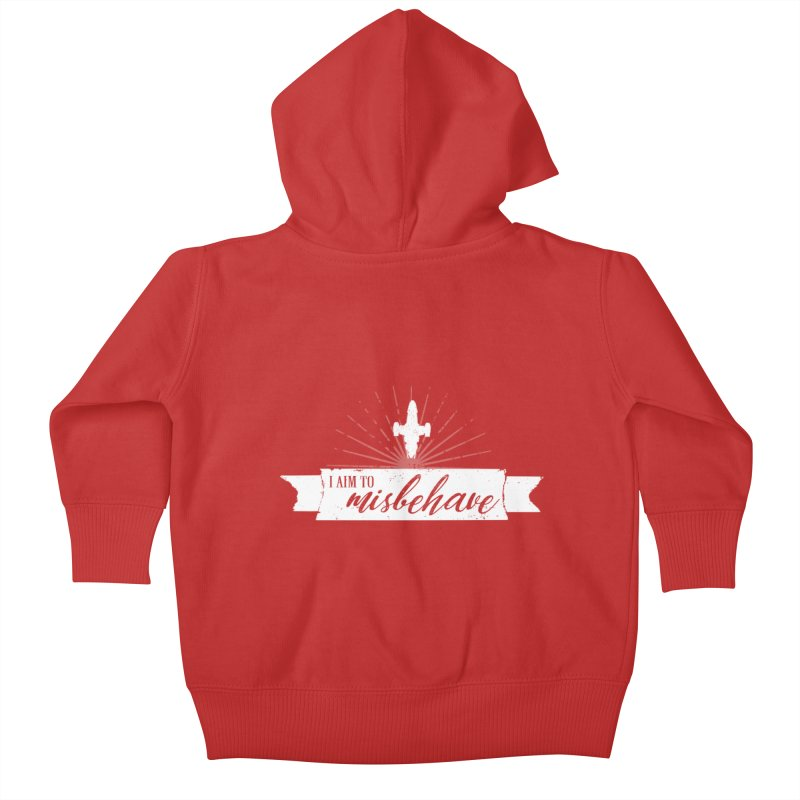 I aim to misbehave Kids Baby Zip-Up Hoody by ninthstreetdesign's Artist Shop