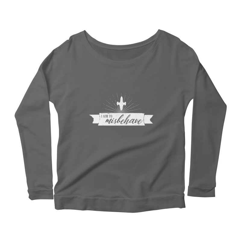 I aim to misbehave Women's Scoop Neck Longsleeve T-Shirt by ninthstreetdesign's Artist Shop