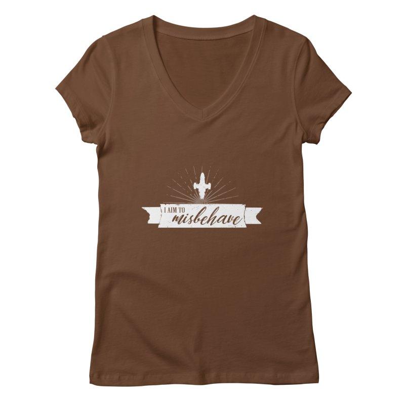 I aim to misbehave Women's Regular V-Neck by ninthstreetdesign's Artist Shop